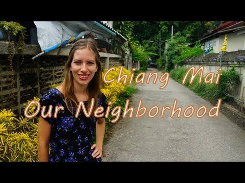 Tour of our neighborhood in Chiang Mai, Thailand