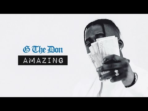 G The Don - Amazing