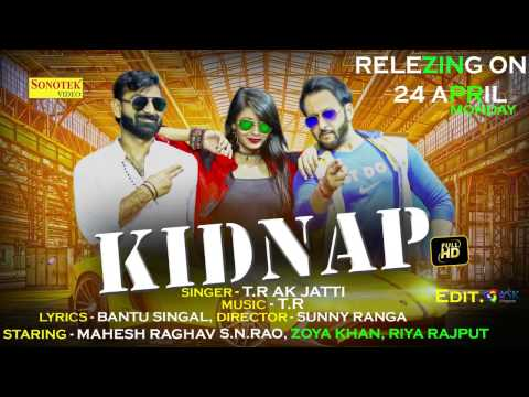 Video Kidnap  || TR Music || SN Rao, Riya Rajput, Zoya Khan, Mahesh Raghav || Haryanvi Video Songs download in MP3, 3GP, MP4, WEBM, AVI, FLV January 2017