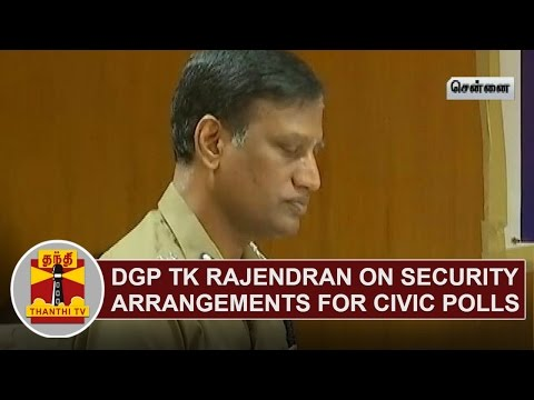 DGP-T-K-Rajendran-on-Security-Arrangements-for-Local-Body-Elections-Thanthi-TV