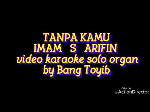 Tanpa Kamu Imam S Arifin Video Karaoke Cover By Bang Toyib