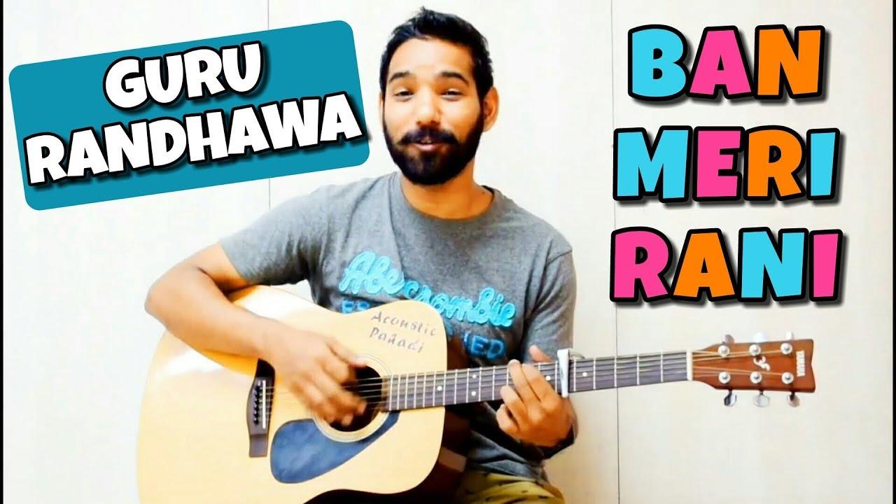 Ban Ja Tu Meri Rani Guitar Chords Lesson (Guru Randhawa)   Tumhari Sulu  