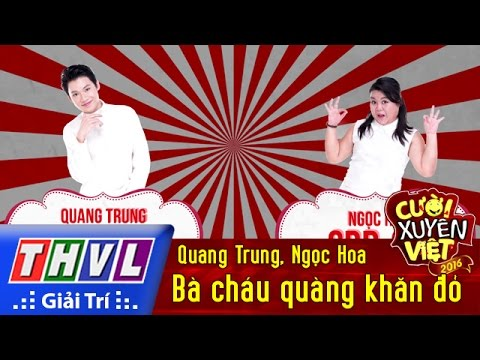 Cười xuyên Việt 2016 - Tập 7: Bà cháu quàng khăn đỏ - Quang Trung, Ngọc Hoa