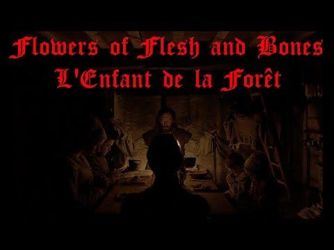 Flowers of Flesh and Bones - L'Enfant de la Forêt (Fan Video Clip)