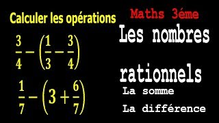 Maths 3ème - Les nombres rationnels Addition et Soustraction Exercice 6