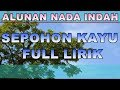 Download Lagu Lagu Religi Islami - Sepohon Kayu Full lirik Mp3 Free