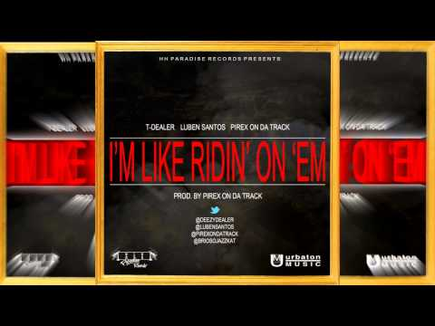 T-Dealer feat. Luben Santos & Pirex on da track – «I'm like ridin' on 'em» [Single]