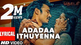 Adadaa Ithuyenna Lyrical Video - Thodari Tamil Movie