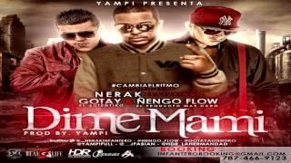 "Video Nerak Ft Ñengo Flow & Gotay ""El Autentiko"" - Dime Mami (Prod By Yampi) MP3, 3GP, MP4, WEBM, AVI, FLV Agustus 2019"