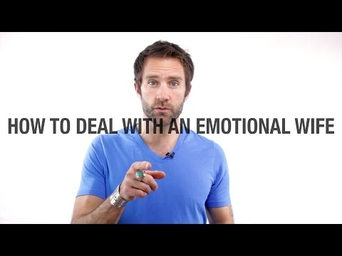 How To Deal With An Emotional Wife