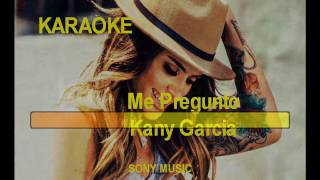 Kany Garcia / Me Pregunto karaoke