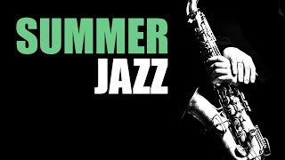 Video Summer Jazz - Smooth Jazz Music & Jazz Instrumental Music for Relaxing and Study | Soft Jazz MP3, 3GP, MP4, WEBM, AVI, FLV Agustus 2018