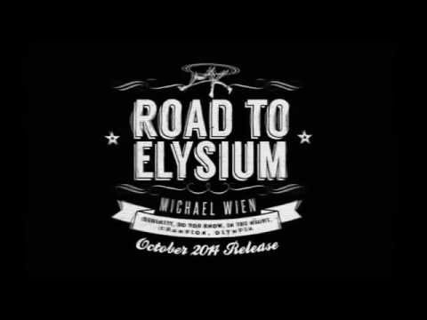 Trailer: Michael Wien – Road to Elysium