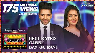 Video High Rated Gabru/Ban Ja Rani | T-Series Mixtape Punjabi | Guru Randhawa, Neha Kakkar | Bhushan Kumar MP3, 3GP, MP4, WEBM, AVI, FLV Januari 2018