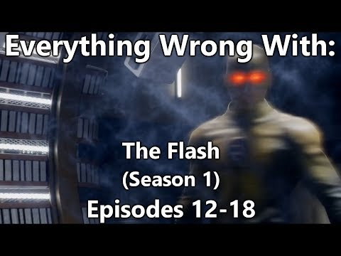 Everything Wrong With: The Flash | Season 1 | Episodes 12-18