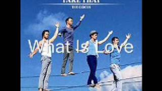 Take That What Is Love