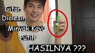 Video #EKSPERIMENGITAR Gitar Dikasih Minyak Kayu Putih (HASILNYA???) MP3, 3GP, MP4, WEBM, AVI, FLV Maret 2018