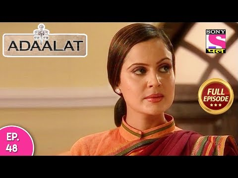 Adaalat - Full Episode  48 -  19th February, 2018