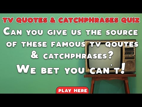 Family quotes - TV Quotes & Catchphrases Quiz - We bet you can't give us the right answers!