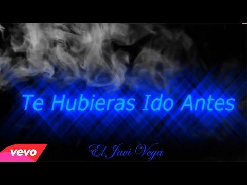 Te Hubieras Ido Antes (El Javi Vega) Prod. By Vs Records