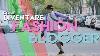 Come diventare Fashion Blogger - Willwoosh
