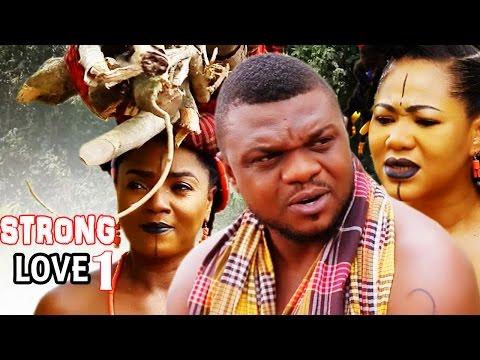 Strong Love Season 1 - Best Of Chioma Chukwuka 2017 Latest Nigerian Nollywood Movie