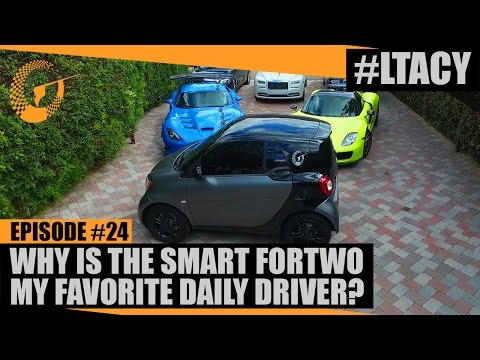 WHY IS THE SMART FORTWO MY FAVORITE DAILY DRIVER? LTACY - Episode 24