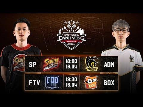 SP vs ADN | FTV vs BOX - Vòng 10 Ngày 2 - Đấu Trường Danh Vọng Mùa Xuân 2019 - Thời lượng: 3:26:27.