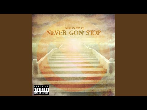 Never Gon Stop (feat. OJ)