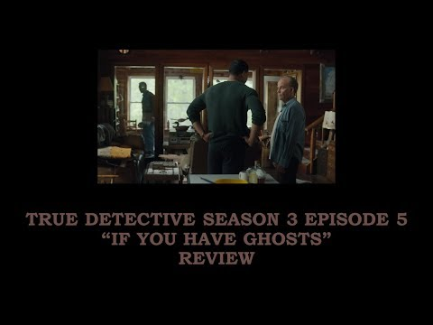 """True Detective Season 3 Episode 5 """"If You Have Ghosts"""" Three Minute Review"""