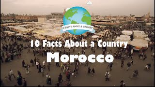10 Facts About a Country - Morocco. Want To Join The Travelers Community? Click Here: http://bit.ly/BecomeTraveler Don't...
