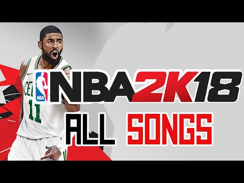 NBA 2K18 Official Soundtracks 🏀 All Songs