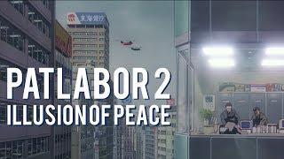 The Illusion Of Peace In Mamoru Oshii S Patlabor 2