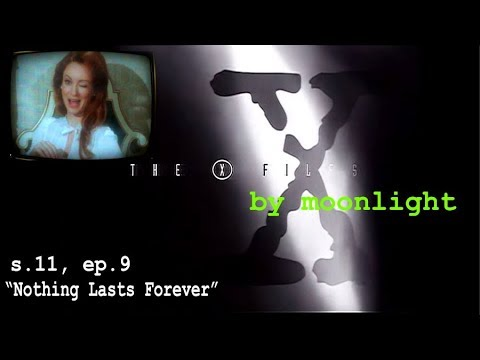 """X-Files by Moonlight: Season 11, Episode 9 """"Nothing Lasts Forever"""" Reaction with Spoilers"""