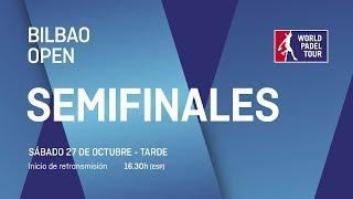 Semifinales - Tarde - Bilbao Open 2018 - World Padel Tour