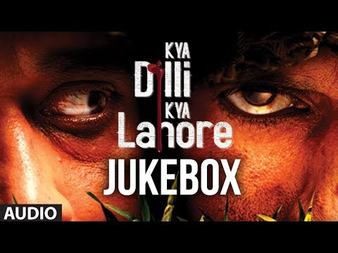 Songs - KISSE LAMBE - 00:01 LAKEEREIN - 03:45 JO DIKHTE HO - 08:58 KALEJE MEIN - 12:43 Kya Dilli Kya Lahore is a satire on Indo-Pak relationship and narrates a humor...