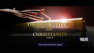 The Real History of Christianity: Part II | Face the Truth