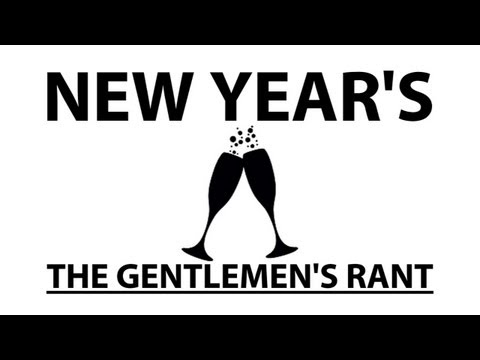 elerick - the gentlemen help you ring in the new year. subscribe: http://youtube.com/jle merchandise: http://thegentlemensrant.spreadshirt.com twitter: http://twitter....