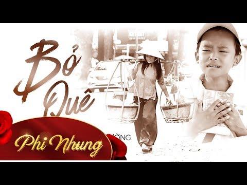 MV Bỏ Quê - Phi Nhung ft Hồ Văn Cường [Official] - Thời lượng: 7:22.
