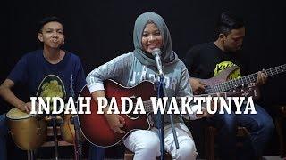 Video Dewi Persik - Indah Pada Waktunya Cover by Ferachocolatos ft. Gilang & Bala MP3, 3GP, MP4, WEBM, AVI, FLV April 2018