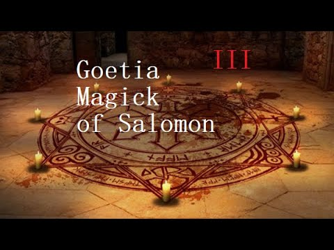 Goetia – The Magick of Solomon Pt. 3 (10:09)
