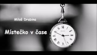 Video Místečko v čase - Miloš Drabina