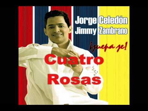 Cuatro Rosas Jorge Celedon