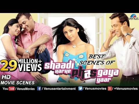 Best Scenes Of Shaadi Karke Phas Gaya Yaar | Salman Khan | Shilpa Shetty | Bollywood Romantic Scenes