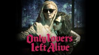 Watch Only Lovers Left Alive (2013) Online Free Putlocker