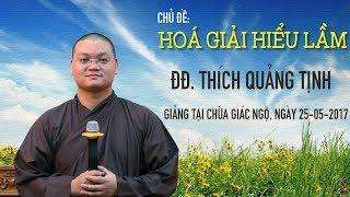 Hóa giải hiểu lầm - ĐĐ. Thích Quảng Tịnh
