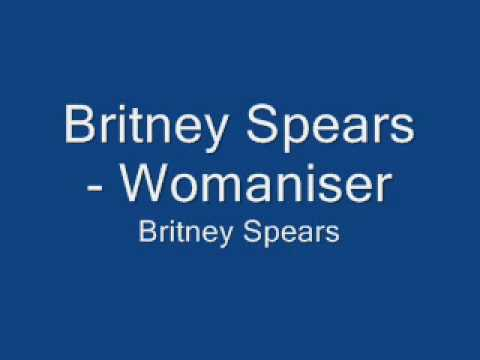 womaniser - Britney's new single, if u like it, add a comment and please subscribe.