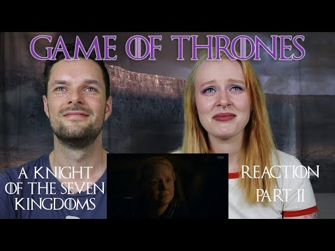 Game of Thrones S08E02 'A Knight of the Seven Kingdoms' - Reaction & Review! Part 2