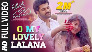 O My Lovely Lalana Video Song | Padi Padi Leche Manasu Video Songs | Sharwanand | Sai Pallavi Songs