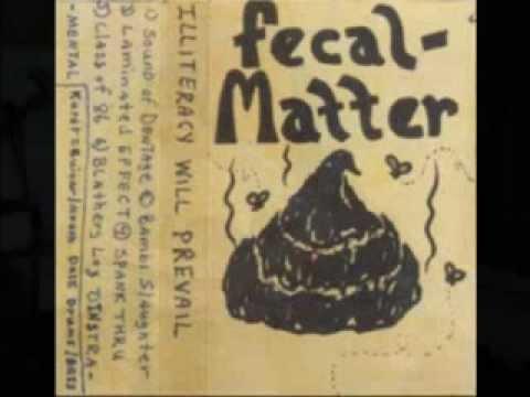 Fecal Matter -